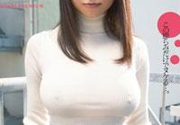 【エロ動画】着衣巨乳フェティシズム あかねのニット編